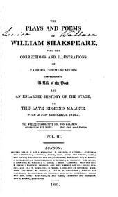 The Plays and Poems of William Shakspeare: With the Corrections and Illustrations of Various Commentators, Volume 3