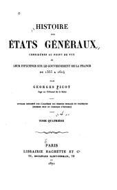 Histoire des États généraux: considérés au point de vue de leur influence sur le gouvernement de la France de 1355 à 1614, Volume4
