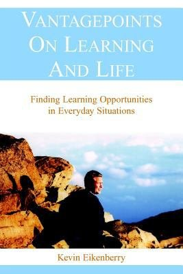 Vantage Points on Learning and Life