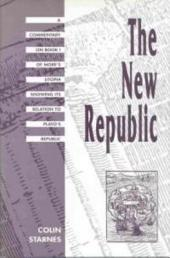 The New Republic: A Commentary on Book I of More's Utopia Showing Its Relation to Plato's Republic