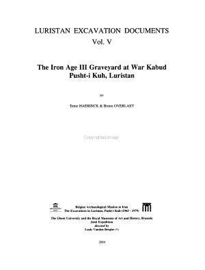 Luristan Excavation Documents  The Iron Age III graveyard at War Kabud Pusht i Kuh  Luristan PDF