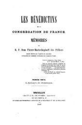 Les Bénédictins de la Congrégation de France: Mémoires du R. P. Dom Pierre-Marie-Raphael Des Pilliers [OSB]. ¬L'Abbaye de Solesmes. I