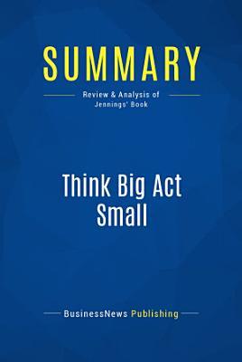 Summary  Think Big Act Small PDF