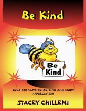 Be Kind: Over 300 Ways to Be Kind & Show Appreciation