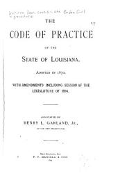 The Code of Practice of the State of Louisiana: Adopted in 1870. With Amendments Including Session of the Legislature of 1894