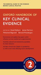 Oxford Handbook of Key Clinical Evidence: Edition 2