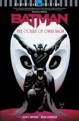 Batman  The Court of Owls Saga  DC Essential Edition  PDF