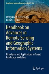 Handbook on Advances in Remote Sensing and Geographic Information Systems: Paradigms and Applications in Forest Landscape Modeling