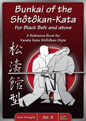 Bunkai of Shôtôkan-Kata for Black Belt and above: A Reference Book for Karate Kata Shôtôkan Style