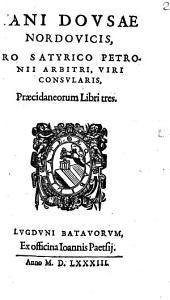Pro Satyrico Petronii arbitri Praecidaneorum: libri tres