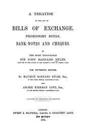 A Treatise on the Law of Bills of Exchange: Promissory Notes, Bank-notes and Cheques