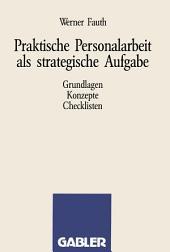 Praktische Personalarbeit als strategische Aufgabe: Grundlagen, Konzepte, Checklisten