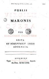 Publii Virgilii Maronis opera per Johannem Ogilvium edita et sculpturis Aeneis adornata