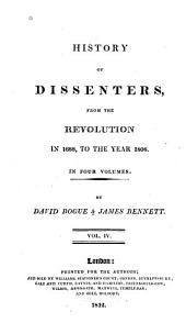 The history of Dissenters: from the Revolution in 1608, to the year 1808, Volume 4