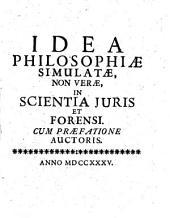 Idea philosophiae simulatae, non verae, in scientia iuris et forensi ...