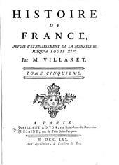 Histoire de France: depuis l'établissement de la monarchie jusqu'au regne de Louis XIV, Volume5