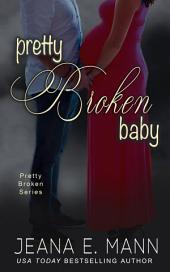 Pretty Broken Baby: A Pretty Broken Short Story
