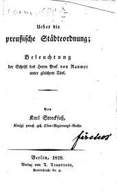 Ueber die preußische Städteordnung: Beleuchtung der Schrift des Herrn Prof. von Raumer unter gleichem Titel