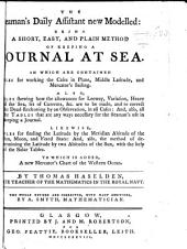 The Seaman's Daily Assistant New Modelled: Being a Short, Easy, and Plain Method of Keeping a Journal at Sea ... Revised, ... with Additions by ... A. Smyth