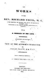 The Works of Richard Cecil: With a Memoir of His Life, Volume 3