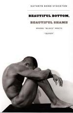 Beautiful Bottom, Beautiful Shame