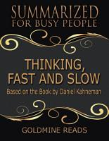Thinking  Fast and Slow   Summarized for Busy People  Based On the Book By Daniel Kahneman PDF