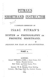 Pitman's Shorthand Instructor: A Complete Exposition of Isaac Pitman's System of Phonography Or Phonetic Shorthand, Designed for Class Or Self-instruction, Volume 2