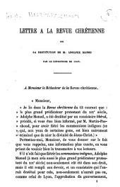 Lettre à la revue chrétienne sur la destitution de M. Adolphe Monod par le Consistoire de Lyon