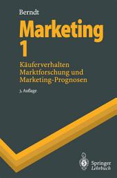Marketing 1: Käuferverhalten, Marktforschung und Marketing-Prognosen, Ausgabe 3