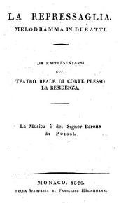 La Repressaglia: Melodramma in 2 atti : Textbuch