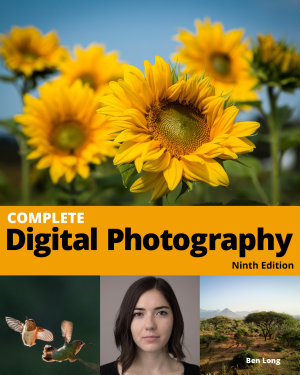 Complete Digital Photography  9th Edition PDF