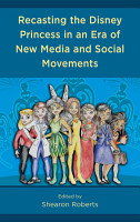 Recasting the Disney Princess in an Era of New Media and Social Movements PDF