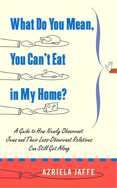 What Do You Mean  You Can t Eat in My Home  PDF