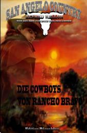 Die Cowboys von Rancho Bravo (San Angelo Country): Band 1 der Cassiopeiapress Western Serie/ Edition Bärenklau
