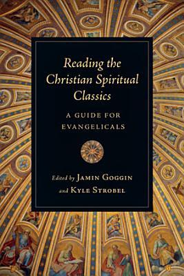 Reading the Christian Spiritual Classics