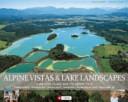 Alpine Vistas & Lake Landscapes