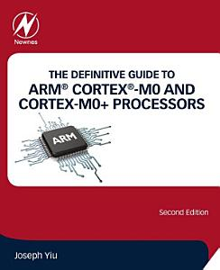 The Definitive Guide to ARM   Cortex   M0 and Cortex M0  Processors