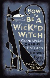 How To Be A Wicked Witch Book
