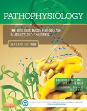 Pathophysiology - E-Book: The Biologic Basis for Disease in Adults and Children, Edition 7