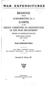 War Expenditures: Camps. pts. 1-37 + index in 5 v