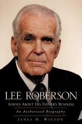 Lee Roberson Always About His Father S Business Book PDF