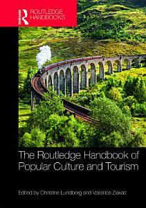 The Routledge Handbook of Popular Culture and Tourism PDF