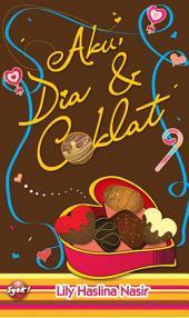 Aku, Dia & Coklat