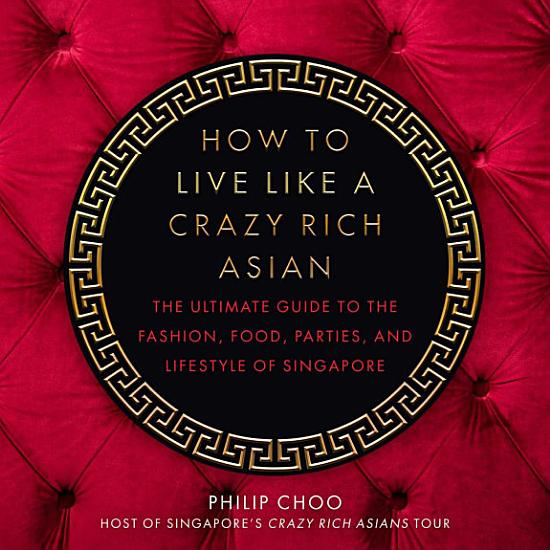 How to Live Like a Crazy Rich Asian PDF