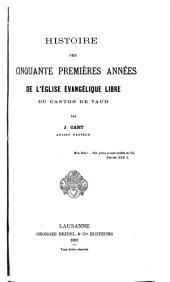 Histoire des cinquante premières années de l'Église Évangélique Libre du Canton de Vaud