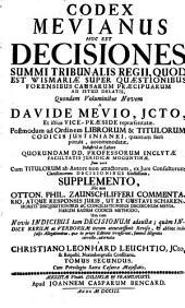 Codex Mevianus: hoc est Decisiones summi tribunalis regii, quod est Wismariae ... quondam voluminibus novem ... representatae : Postmodum ad ord. et Codicis Iustinianei ... accomodatae, Volume 2