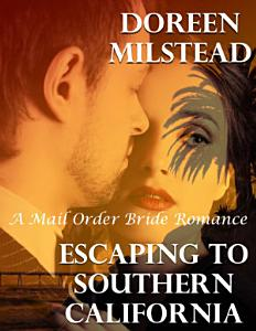 Escaping to Southern California  A Mail Order Bride Romance
