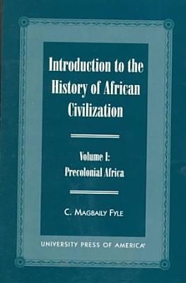 Introduction to the History of African Civilization  Precolonial Africa PDF