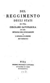 Del reggimento degli stati: con due opuscoli del Guicciardini e L'apologia de Lorenzo de Medici