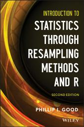 Introduction to Statistics Through Resampling Methods and R: Edition 2